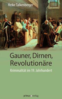 Gauner, Dirnen, Revolutionäre, Heike Talkenberger