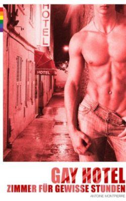 Gay Hotel – Zimmer für gewisse Stunden (Erotik), Antoine Montpierre