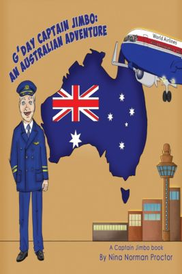 G'Day Captain Jimbo: An Australian Adventure, Nina Norman Proctor
