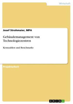 Gebäudemanagement von Technologiezentren, MPA, Josef Strohmaier