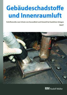 Gebäudeschadstoffe und Innenraumluft - Schriftenreihe zum Schutz von Gesundheit und Umwelt bei baulichen Anlagen -  pdf epub