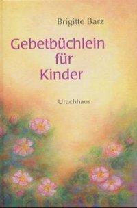 Gebetbüchlein für Kinder, Brigitte Barz