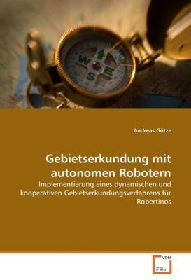 Gebietserkundung mit autonomen Robotern, Andreas Götze