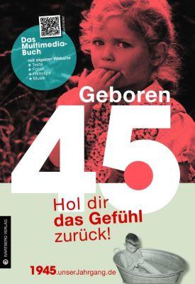 Geboren 45 - Das Multimedia-Buch, Jürgen Eichel
