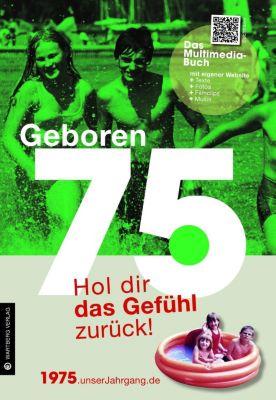 Geboren 75 - Das Multimedia-Buch, Martin Wein