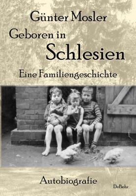 Geboren in Schlesien, Günter Mosler