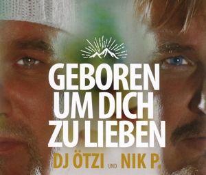 Geboren um dich zu lieben (2-Track Single), Dj Ötzi & Nik P.