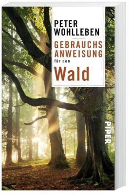 Gebrauchsanweisung für den Wald, Peter Wohlleben