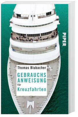 Gebrauchsanweisung für Kreuzfahrten, Thomas Blubacher