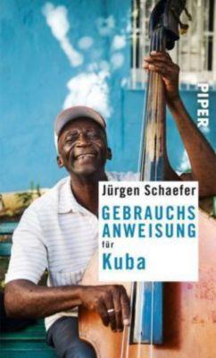 Gebrauchsanweisung für Kuba, Jürgen Schaefer