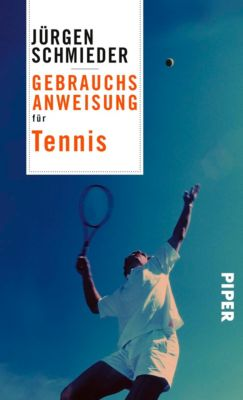 Gebrauchsanweisung für Tennis, Jürgen Schmieder