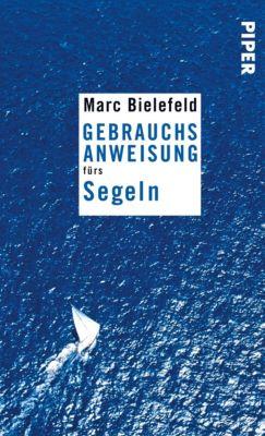 Gebrauchsanweisung fürs Segeln, Marc Bielefeld