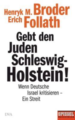 Gebt den Juden Schleswig-Holstein!, Erich Follath, Henryk M. Broder