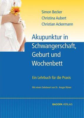 Geburtshilfliche Akupunktur. Ein Leitfaden für die Praxis, Simon Becker, Claudine Weber