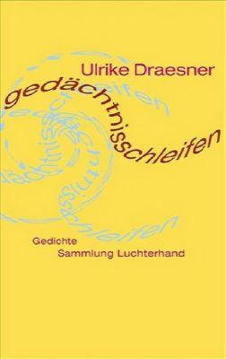 gedächtnisschleifen, Ulrike Draesner