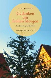 Gedanken am frühen Morgen - Alois Schwarz pdf epub