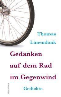 Gedanken auf dem Rad im Gegenwind - Thomas Lünendonk pdf epub
