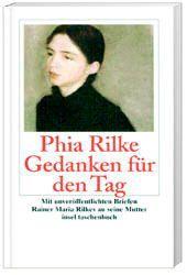Gedanken für den Tag - Phia Rilke |