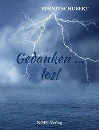 Gedanken ... los!, Bernd Schubert