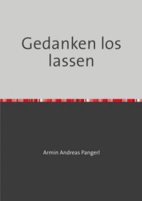 Gedanken los lassen - Armin Pangerl  