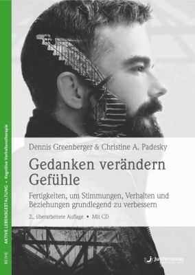 Gedanken verändern Gefühle, Dennis Greenberger, Christine A. Padesky