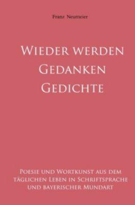 Gedanken werden Gedichte - Franz Neumeier |