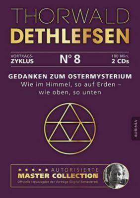 Gedanken zum Ostermysterium - Wie im Himmel, so auf Erden - wie oben so unten, 2 Audio-CDs, Thorwald Dethlefsen