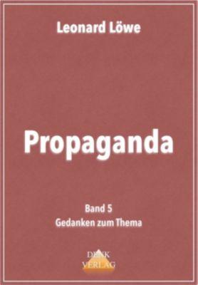 Gedanken zum Thema: Propaganda, Leonard Löwe