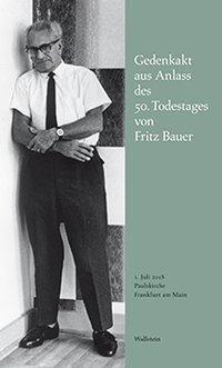 Gedenkakt aus Anlass des 50. Todestages von Fritz Bauer