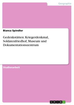 Gedenkstätten: Kriegerdenkmal, Soldatenfriedhof, Museum und Dokumentationszentrum, Bianca Spindler