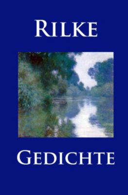 Gedichte, Rainer Maria Rilke