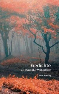 Gedichte als christlicher Wegbegleiter, Walther Sinning