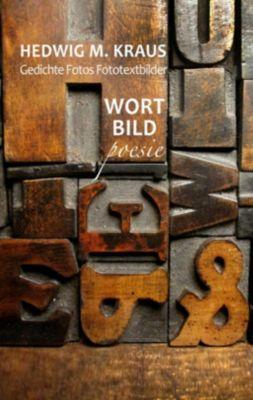Gedichte Fotos Fototextbilder, Hedwig M. Kraus