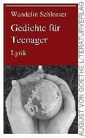 Gedichte für Teenager - Wendelin Schlosser  
