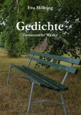 Gedichte - Gesammelte Werke - Eva Maria Möhring |