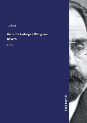 Gedichte Ludwigs I, König von Bayern