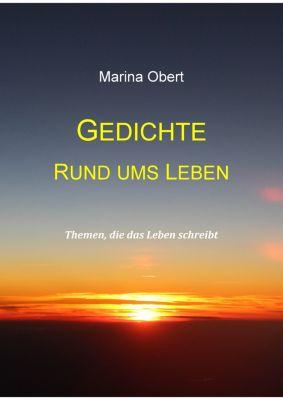 Gedichte rund ums Leben, Marina Obert