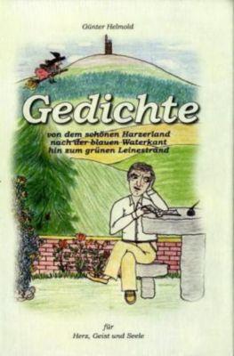Gedichte von dem schönen Harzerland nach der blauen Waterkant hin zum grünen Leinestrand, Günter Helmold