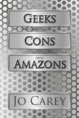 Geeks, Cons, and Amazons, Jo Carey