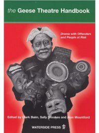 Geese Theatre Handbook, Alun Mountford, Sally Brookes Clark Baim