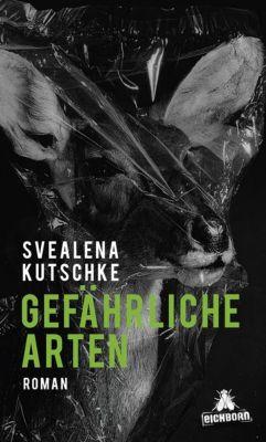 Gefährliche Arten, Svealena Kutschke