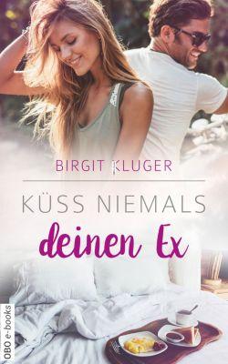 Gefährliche Liebe: Küss niemals deinen Ex, Birgit Kluger