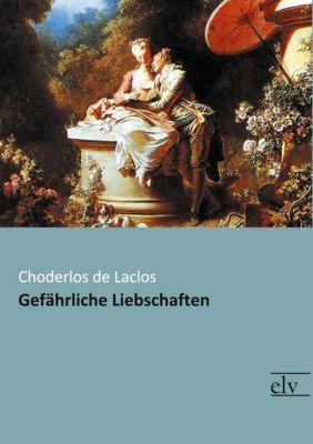 Gefährliche Liebschaften - Choderlos De Laclos |