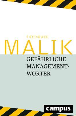 Gefährliche Managementwörter, Fredmund Malik