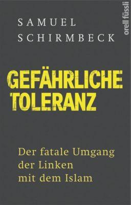 Gefährliche Toleranz - Samuel Schirmbeck pdf epub