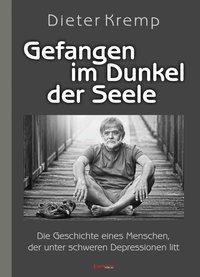 Gefangen im Dunkel der Seele - Dieter Kremp pdf epub