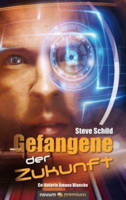 Gefangene der Zukunft, Steve Schild