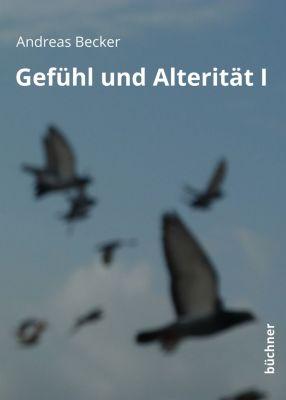 Gefühl und Alterität I, Andreas Becker