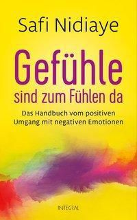 Gefühle sind zum Fühlen da - Safi Nidiaye pdf epub
