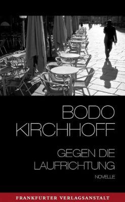 Gegen die Laufrichtung - Bodo Kirchhoff |